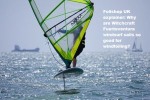 Foilshop UK explainer: Why are Witchcraft Fuerteventura windsurf sails so good for windfoiling?